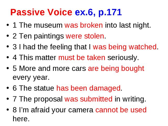 Passive Voice ex.6, p.171 1 The museum was broken into last night. 2 Ten pain...