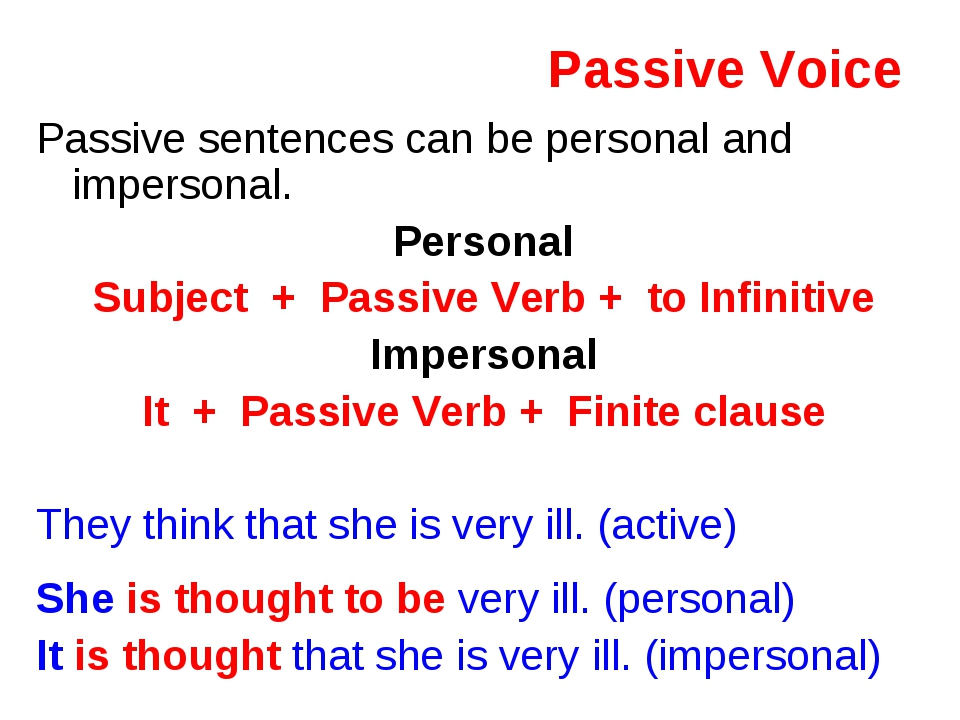 Passive Voice Passive sentences can be personal and impersonal. Personal Subj...