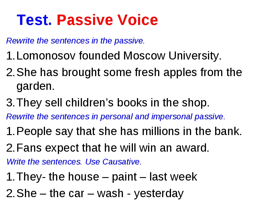 Test. Passive Voice Rewrite the sentences in the passive. Lomonosov founded M...