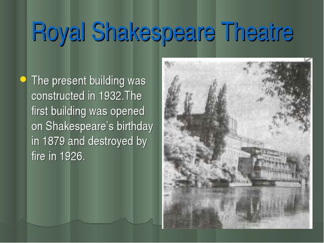 Royal Shakespeare Theatre The present building was constructed in 1932.The fi...