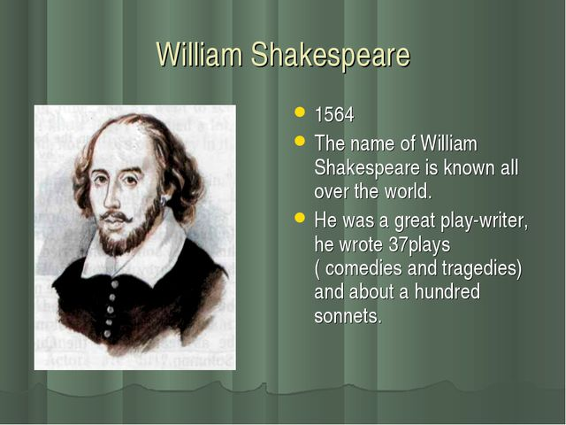 William Shakespeare 1564 The name of William Shakespeare is known all over th...