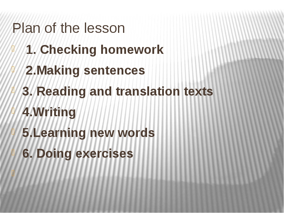 Plan of the lesson 1. Checking homework 2.Making sentences 3. Reading and tra...