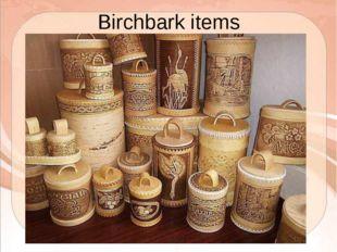 Birchbark items