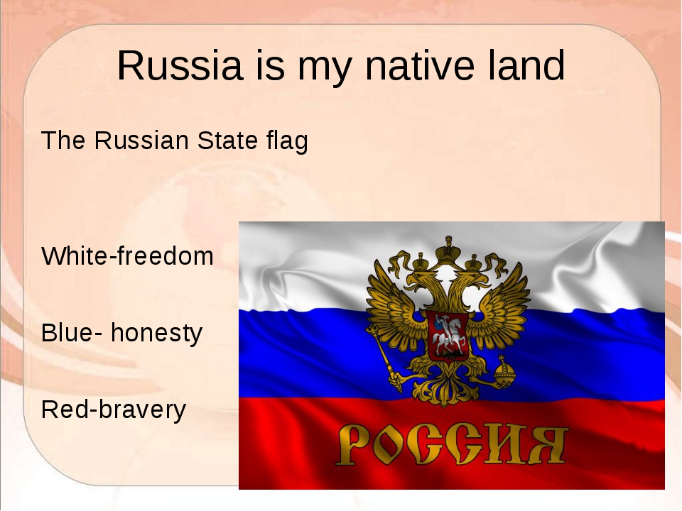 Russia is my native land The Russian State flag White-freedom Blue- honesty R...