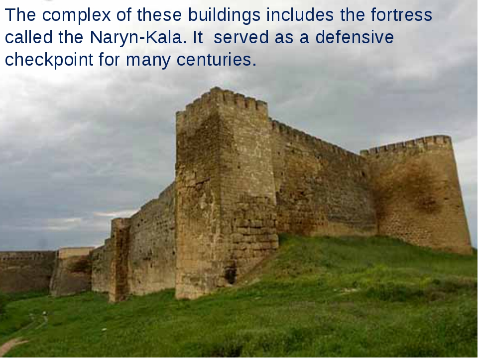 The complex of these buildings includes the fortress called the Naryn-Kala. I...
