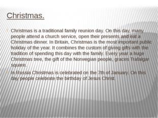 Christmas. Christmas is a traditional family reunion day. On this day, many p