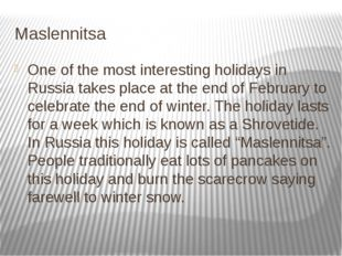 Maslennitsa One of the most interesting holidays in Russia takes place at the