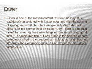Easter Easter is one of the most important Christian holiday. It is tradition