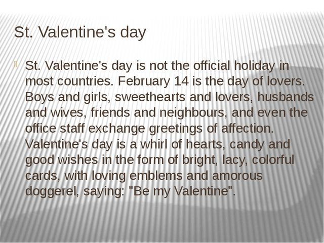 St. Valentine's day St. Valentine's day is not the official holiday in most c...
