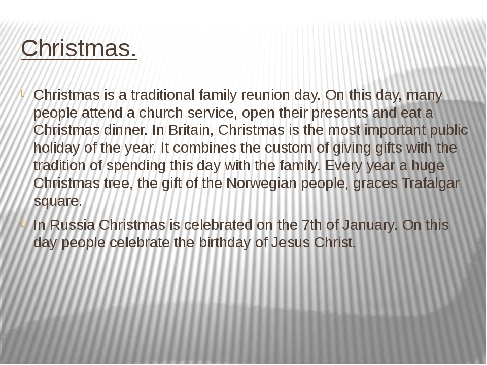 Christmas. Christmas is a traditional family reunion day. On this day, many p...