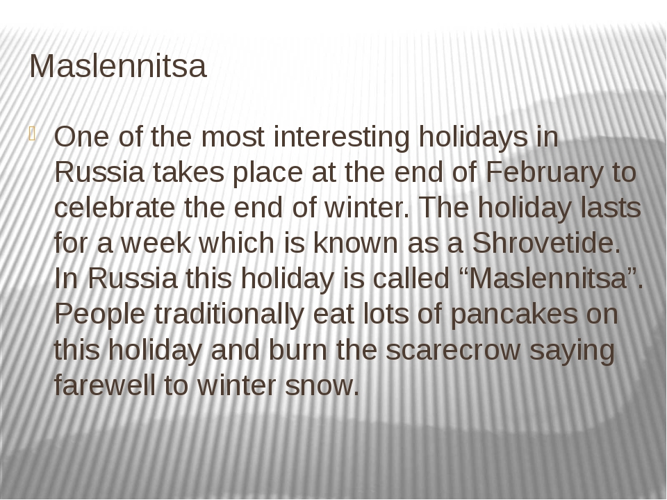 Maslennitsa One of the most interesting holidays in Russia takes place at the...