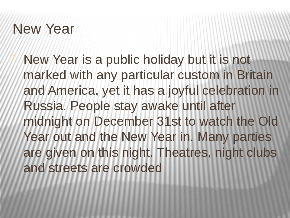 New Year New Year is a public holiday but it is not marked with any particula...