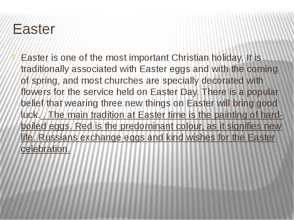 Easter Easter is one of the most important Christian holiday. It is tradition...