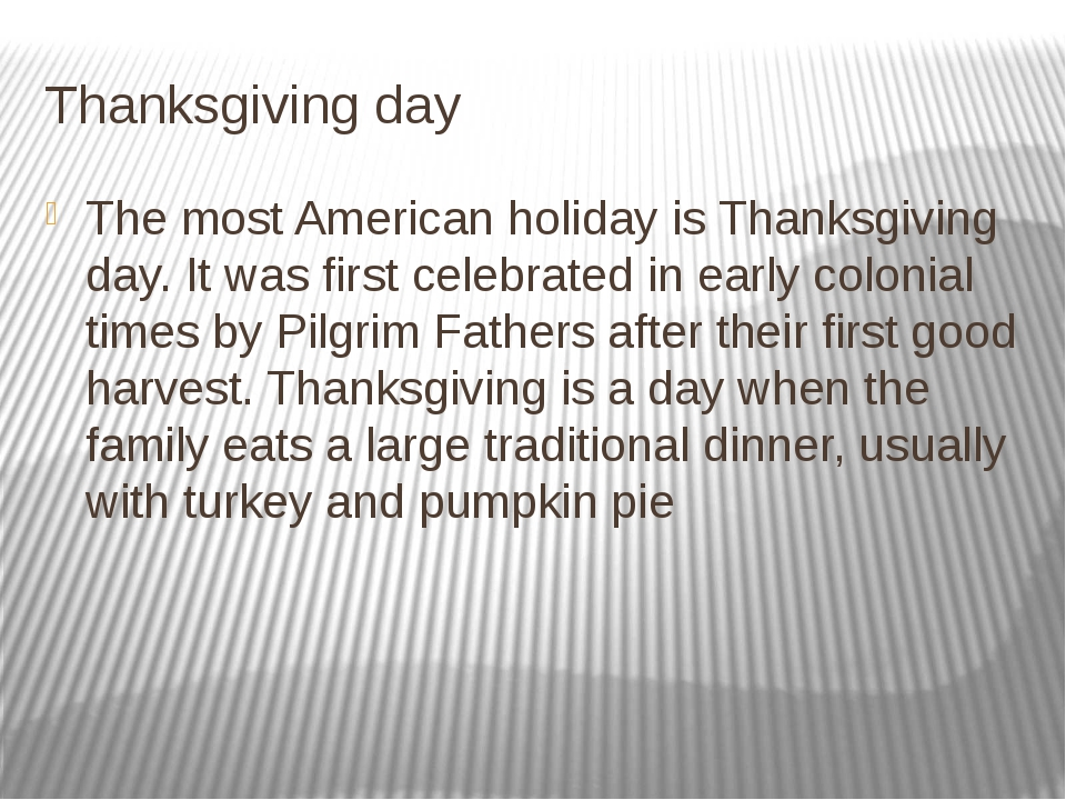 Thanksgiving day The most American holiday is Thanksgiving day. It was first...