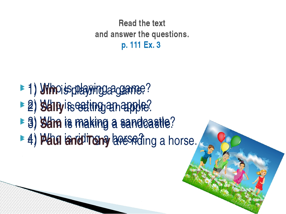 1) Who is playing a game? 2) Who is eating an apple? 3) Who is making a sandc...