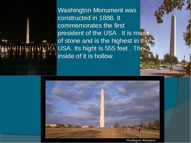 Washington Monument was constructed in 1888. It commemorates the first presid...