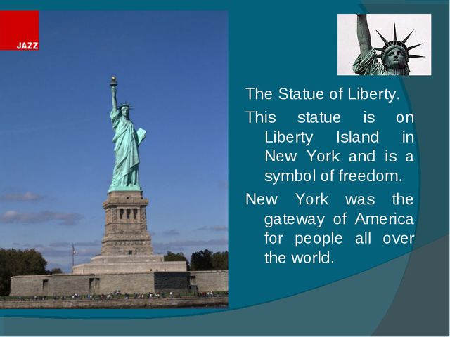 The Statue of Liberty. This statue is on Liberty Island in New York and is a...