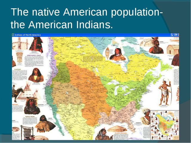 The native American population- the American Indians.
