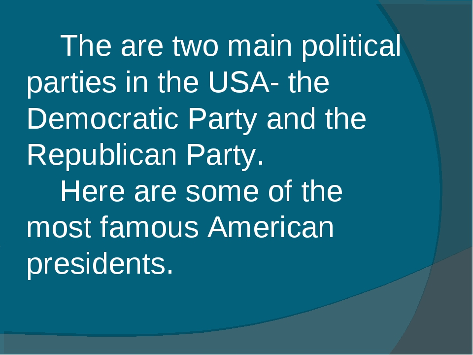 The are two main political parties in the USA- the Democratic Party and the...