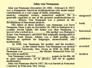 John von Neumann (December 28, 1903 – February 8, 1957) was a Hungarian Amer