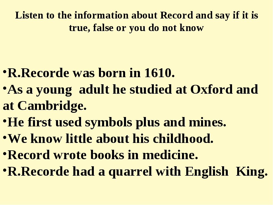 R.Recorde was born in 1610. As a young adult he studied at Oxford and at Camb...