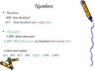 Numbers Hundred, 400- four hundred 465 - four hundred and sixty- five Thousan