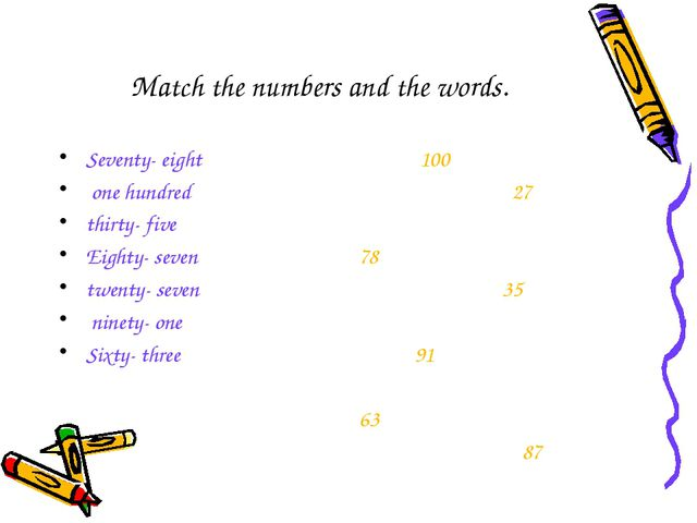 Match the numbers and the words. Seventy- eight one hundred thirty- five Eig...