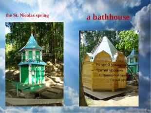 the St. Nicolas spring a bathhouse