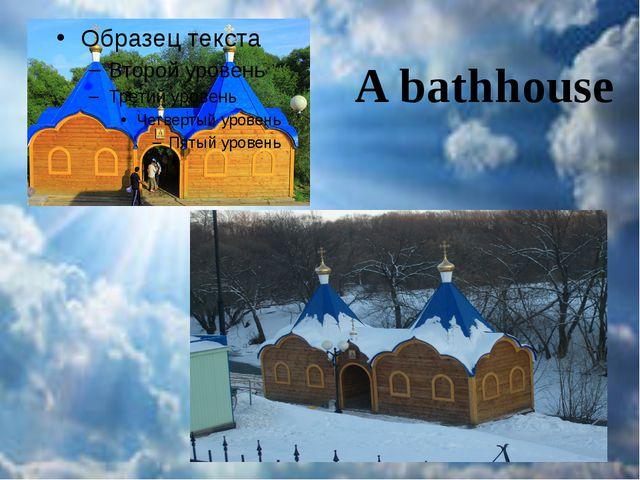 A bathhouse