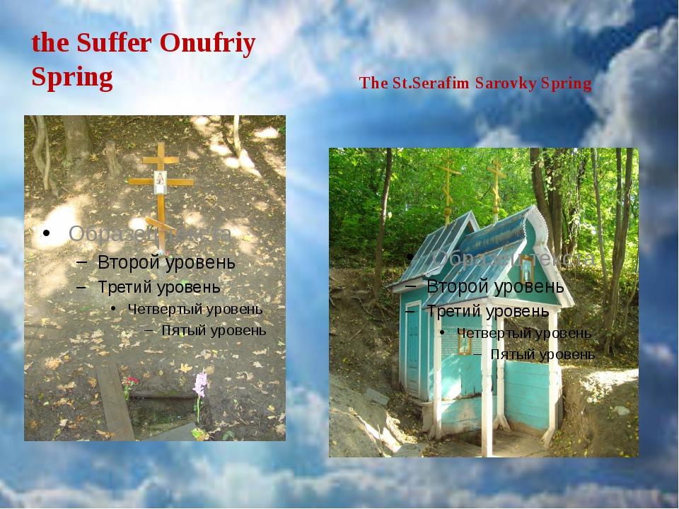 the Suffer Onufriy Spring The St.Serafim Sarovky Spring