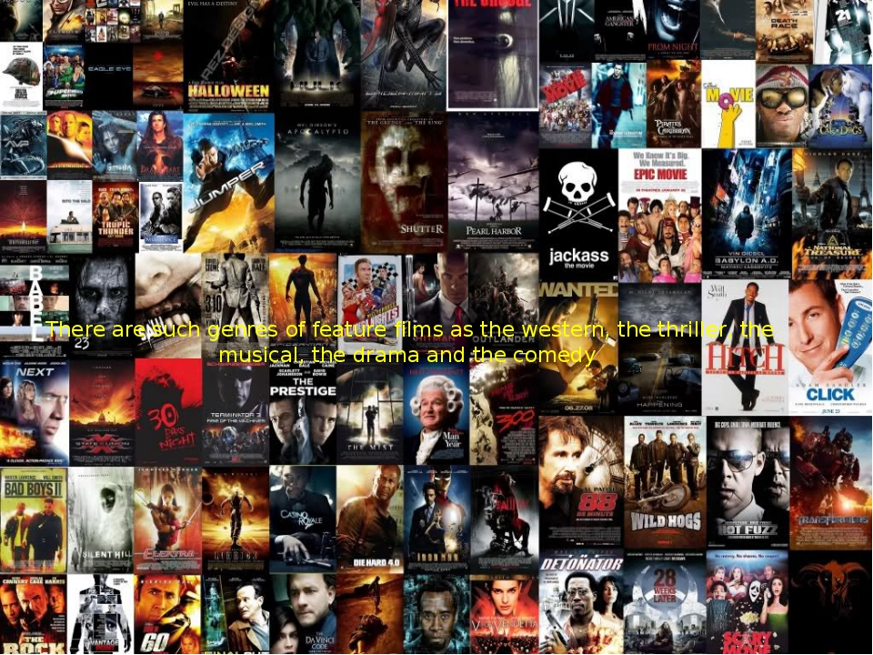 There are such genres of feature films as the western, the thriller, the musi...