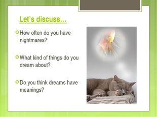Let's discuss… How often do you have nightmares? What kind of things do you d