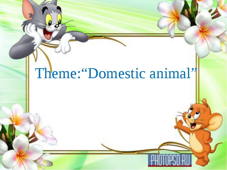 "Theme:""Domestic animal"""
