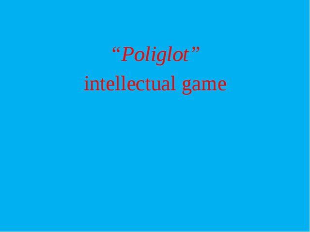 """Poliglot"" intellectual game"