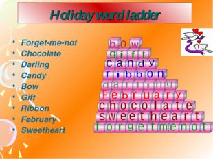 Holiday word ladder Forget-me-not Chocolate Darling Candy Bow Gift Ribbon Feb
