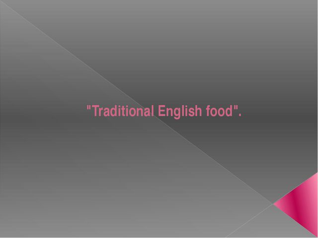 """Traditional English food""."
