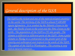 General description of the USA The USA is the richest and one of the most dev