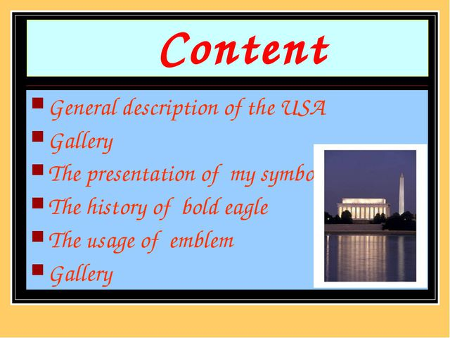 Content General description of the USA Gallery The presentation of my symbol...