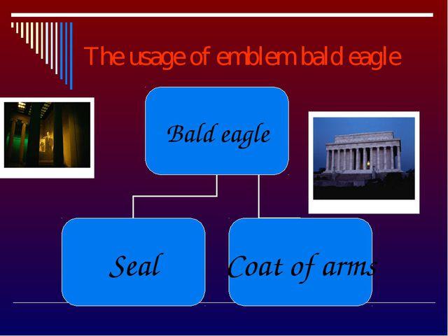 The usage of emblem bald eagle