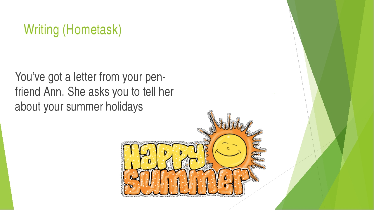 Writing (Hometask) You've got a letter from your pen-friend Ann. She asks you...