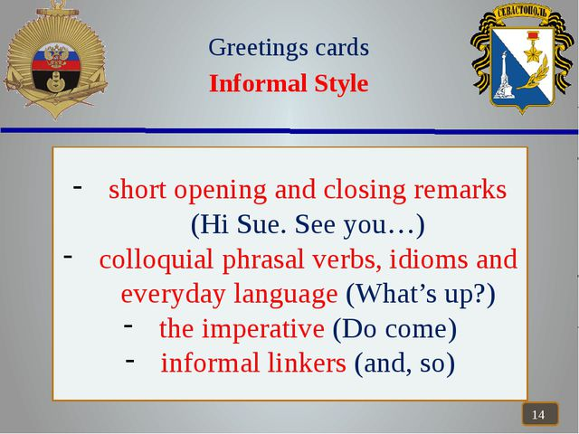 Greetings cards Informal Style short opening and closing remarks (Hi Sue. Se...