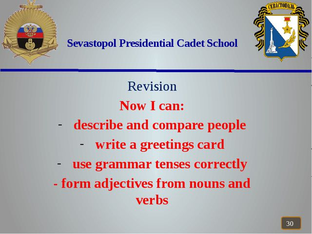 Sevastopol Presidential Cadet School Revision Now I can: describe and compar...