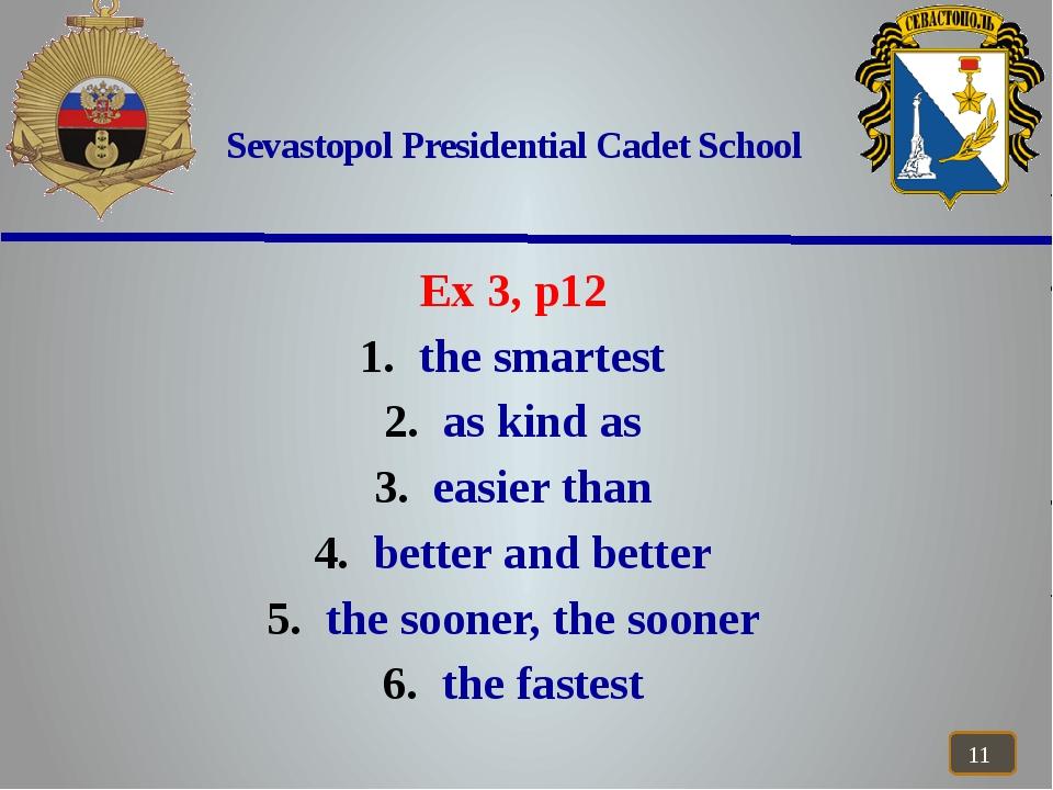 Sevastopol Presidential Cadet School Ex 3, p12 the smartest as kind as easie...