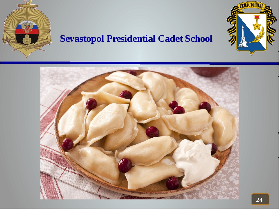 Sevastopol Presidential Cadet School Who/which is the best traditional dish?