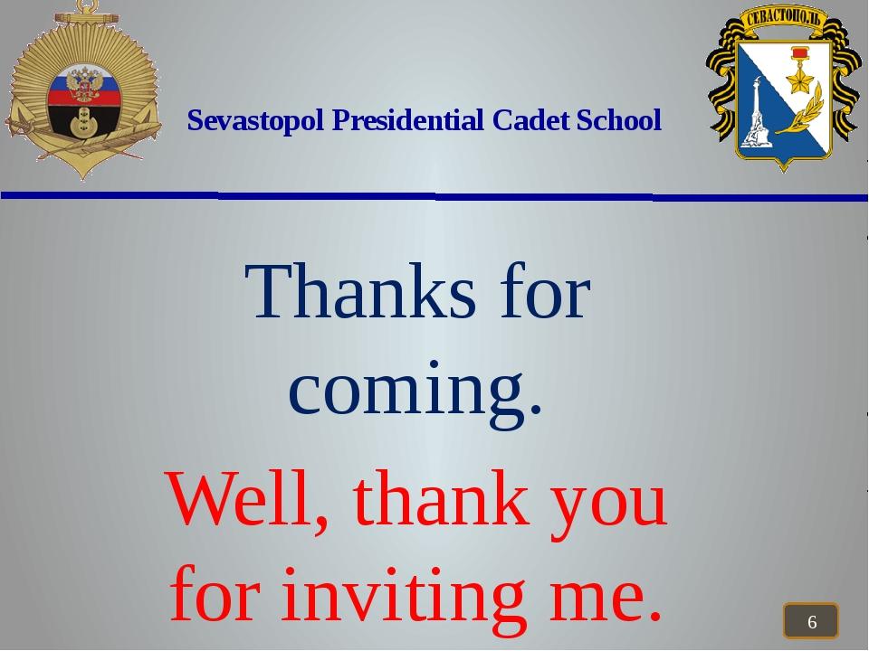 Sevastopol Presidential Cadet School Thanks for coming. Well, thank you for...