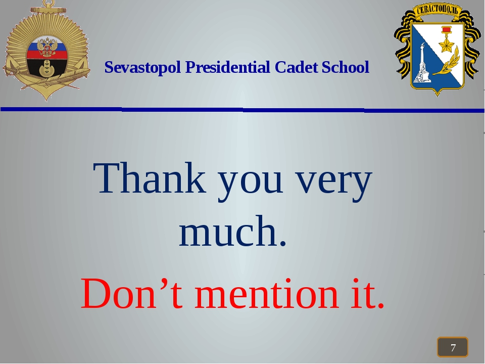 Sevastopol Presidential Cadet School Thank you very much. Don't mention it.