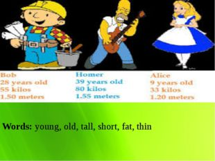 Words: young, old, tall, short, fat, thin