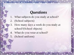 1st round –Presentation ( Таныстыру) Questions What subjects do you study at