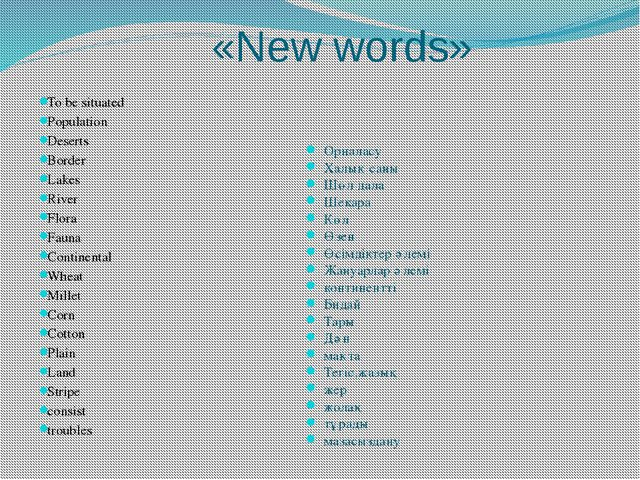 «New words» To be situated Population Deserts Border Lakes River Flora Fauna...