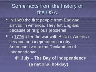 Some facts from the history of the USA: In 1620 the first people from England